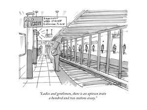 """""""Ladies and gentlemen, there is an uptown train a hundred and two stations?"""" - New Yorker Cartoon by Michael Crawford"""