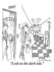 """Look on the dark side."" - New Yorker Cartoon by Michael Crawford"