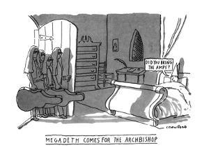 Megadeath Comes for the Archbishop-'Did you bring the amps?' - New Yorker Cartoon by Michael Crawford