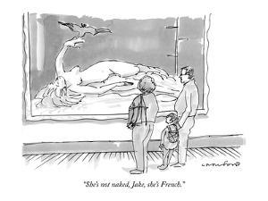"""She's not naked, Jake, she's French."" - New Yorker Cartoon by Michael Crawford"