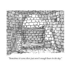 """""""Sometimes it seems there just aren't enough hours in the day."""" - New Yorker Cartoon by Michael Crawford"""
