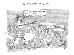 """""""The Participatory Blues"""" - New Yorker Cartoon by Michael Crawford"""
