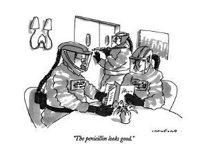 """""""The penicillin looks good."""" - New Yorker Cartoon by Michael Crawford"""