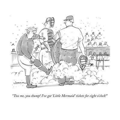 """Toss me, you chump! I've got ""Little Mermaid"" tickets for 8:00 o'clock!""  - New Yorker Cartoon"