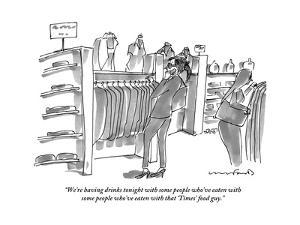 """""""We're having drinks tonight with some people who've eaten with some peopl?"""" - New Yorker Cartoon by Michael Crawford"""