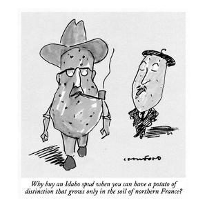 Why buy an Idaho spud when you can have a potato of distinction that grows? - New Yorker Cartoon by Michael Crawford