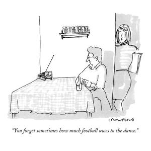 """""""You forget sometimes how much football owes to the dance."""" - New Yorker Cartoon by Michael Crawford"""