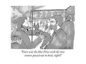 """""""Yours was the blue Prius with the two stoners passed out in back, right?"""" - New Yorker Cartoon by Michael Crawford"""