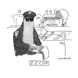 Z Z COP - New Yorker Cartoon by Michael Crawford