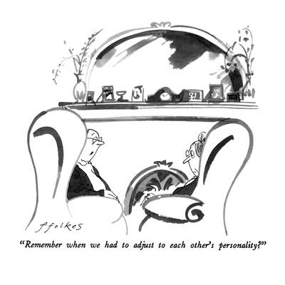 """""""Remember when we had to adjust to each other's personality?"""" - New Yorker Cartoon"""