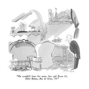 """She wouldn't leave her name.  Just said Room 14, Hôtel Balzac, Rue de Sei…"" - New Yorker Cartoon by Michael Ffolkes"