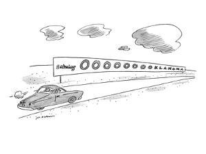 A car drives by a sign reading 'Entering Ooooooooklahoma.' - New Yorker Cartoon by Michael Maslin