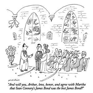 """""""And will you, Arthur, love, honor, and agree with Martha that Sean Conner…"""" - New Yorker Cartoon by Michael Maslin"""