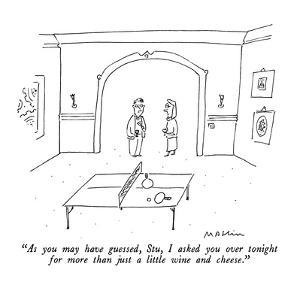 """""""As you may have guessed, Stu, I asked you over tonight for more than just?"""" - New Yorker Cartoon by Michael Maslin"""