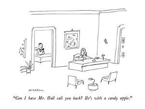 """""""Can I have Mr. Hall call you back?  He's with a candy apple."""" - New Yorker Cartoon by Michael Maslin"""