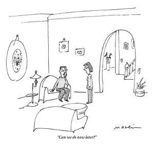 """""""Can we do now later?"""" - New Yorker Cartoon by Michael Maslin"""