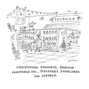 Christopher Columbus, Seeking Vegetable Oil, Discovers Sunflower Oil Inste? - New Yorker Cartoon by Michael Maslin