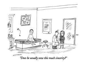 """Does he usually ooze this much sincerity?"" - New Yorker Cartoon by Michael Maslin"