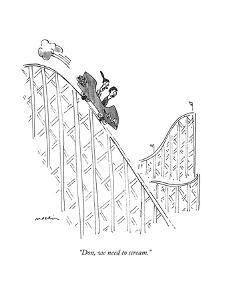 """""""Don, we need to scream."""" - New Yorker Cartoon by Michael Maslin"""