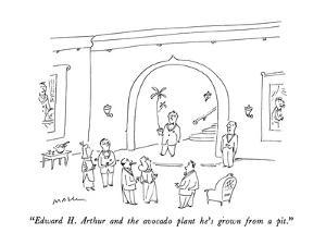 """""""Edward H. Arthur and the avocado plant he's grown from a pit."""" - New Yorker Cartoon by Michael Maslin"""