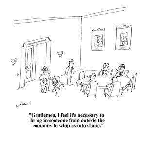 """""""Gentlemen, I feel it's necessary to bring in someone from outside the com?"""" - Cartoon by Michael Maslin"""