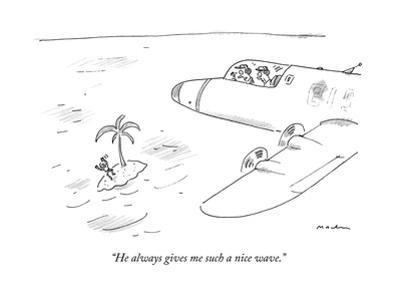 """""""He always gives me such a nice wave."""" - New Yorker Cartoon by Michael Maslin"""