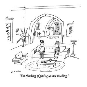 """""""I'm thinking of giving up not smoking."""" - New Yorker Cartoon by Michael Maslin"""
