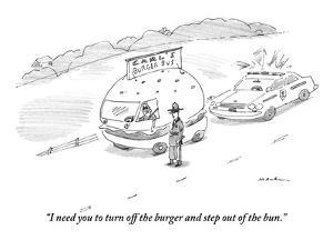 """I need you to turn off the burger and step out of the bun."" - New Yorker Cartoon by Michael Maslin"
