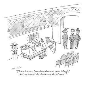 """If I heard it once, I heard it a thousand times. 'Margie,' he'd say, 'whe?"" - New Yorker Cartoon by Michael Maslin"