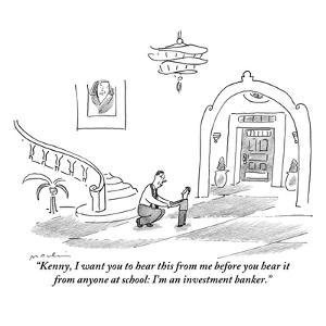 """""""Kenny, I want you to hear this from me before you hear it from anyone at ?"""" - New Yorker Cartoon by Michael Maslin"""