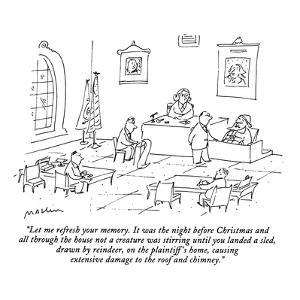 """Let me refresh your memory.  It was the night before Christmas and all th?"" - New Yorker Cartoon by Michael Maslin"