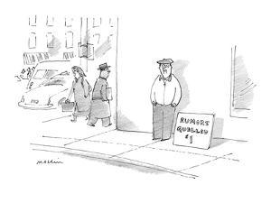 Man on corner with sign that reads, 'Rumors Quelled $1.00' - New Yorker Cartoon by Michael Maslin