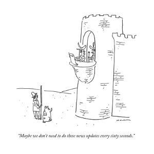 """""""Maybe we don't need to do these news updates every sixty seconds."""" - New Yorker Cartoon by Michael Maslin"""
