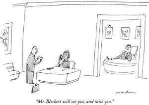 """""""Mr. Blockert will see you, and raise you."""" - New Yorker Cartoon by Michael Maslin"""