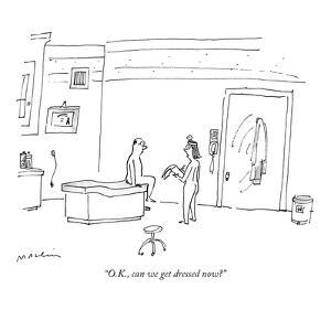 """""""O.K., can we get dressed now?"""" - New Yorker Cartoon by Michael Maslin"""