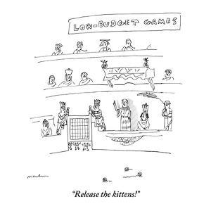 """Release the kittens!"" - New Yorker Cartoon by Michael Maslin"