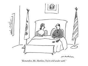 """Remember, Ms. Harkins, You're still under oath."" - New Yorker Cartoon by Michael Maslin"