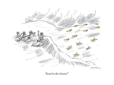 """Send in the clowns!"" - New Yorker Cartoon by Michael Maslin"