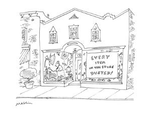 """Store front with sign """"Every Item In The Store Dusted. - New Yorker Cartoon by Michael Maslin"""