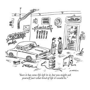 """""""Sure it has some life left in it, but you might ask yourself just what ki?"""" - New Yorker Cartoon by Michael Maslin"""