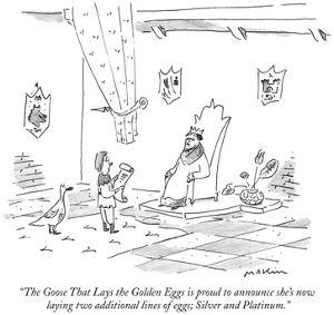 """""""The Goose That Lays the Golden Eggs is proud to announce she's now laying…"""" - New Yorker Cartoon by Michael Maslin"""
