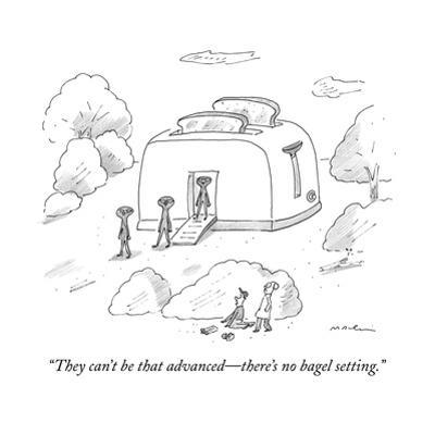"""""""They can't be that advanced?there's no bagel setting."""" - New Yorker Cartoon by Michael Maslin"""