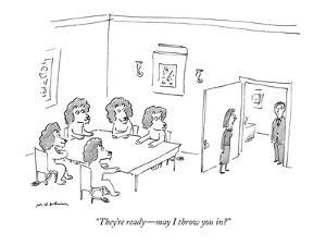 """""""They're ready?may I throw you in?"""" - New Yorker Cartoon by Michael Maslin"""