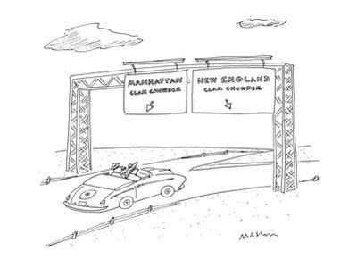 """Two road signs, one saying """"Manhattan Clam Chowder"""" the other """"New England? - New Yorker Cartoon by Michael Maslin"""
