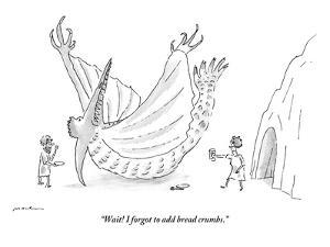 """Wait! I forgot to add bread crumbs."" - New Yorker Cartoon by Michael Maslin"