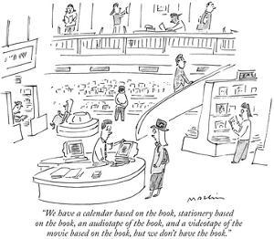 """""""We have a calendar based on the book, stationery based on the book, an au…"""" - New Yorker Cartoon by Michael Maslin"""