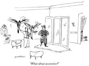 """""""What about accessories?"""" - New Yorker Cartoon by Michael Maslin"""
