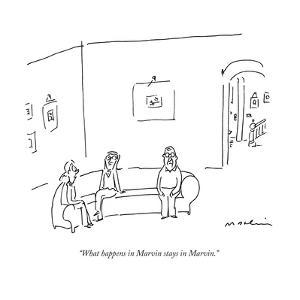 """""""What happens in Marvin stays in Marvin."""" - New Yorker Cartoon by Michael Maslin"""