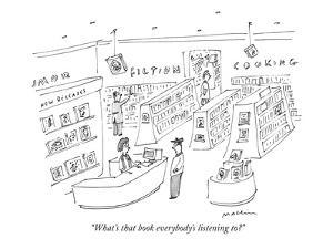 """""""What's that book everybody's listening to?"""" - New Yorker Cartoon by Michael Maslin"""