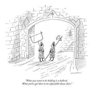 """""""What you want to be holding is a halberd.  What you've got there is an ad?"""" - New Yorker Cartoon by Michael Maslin"""